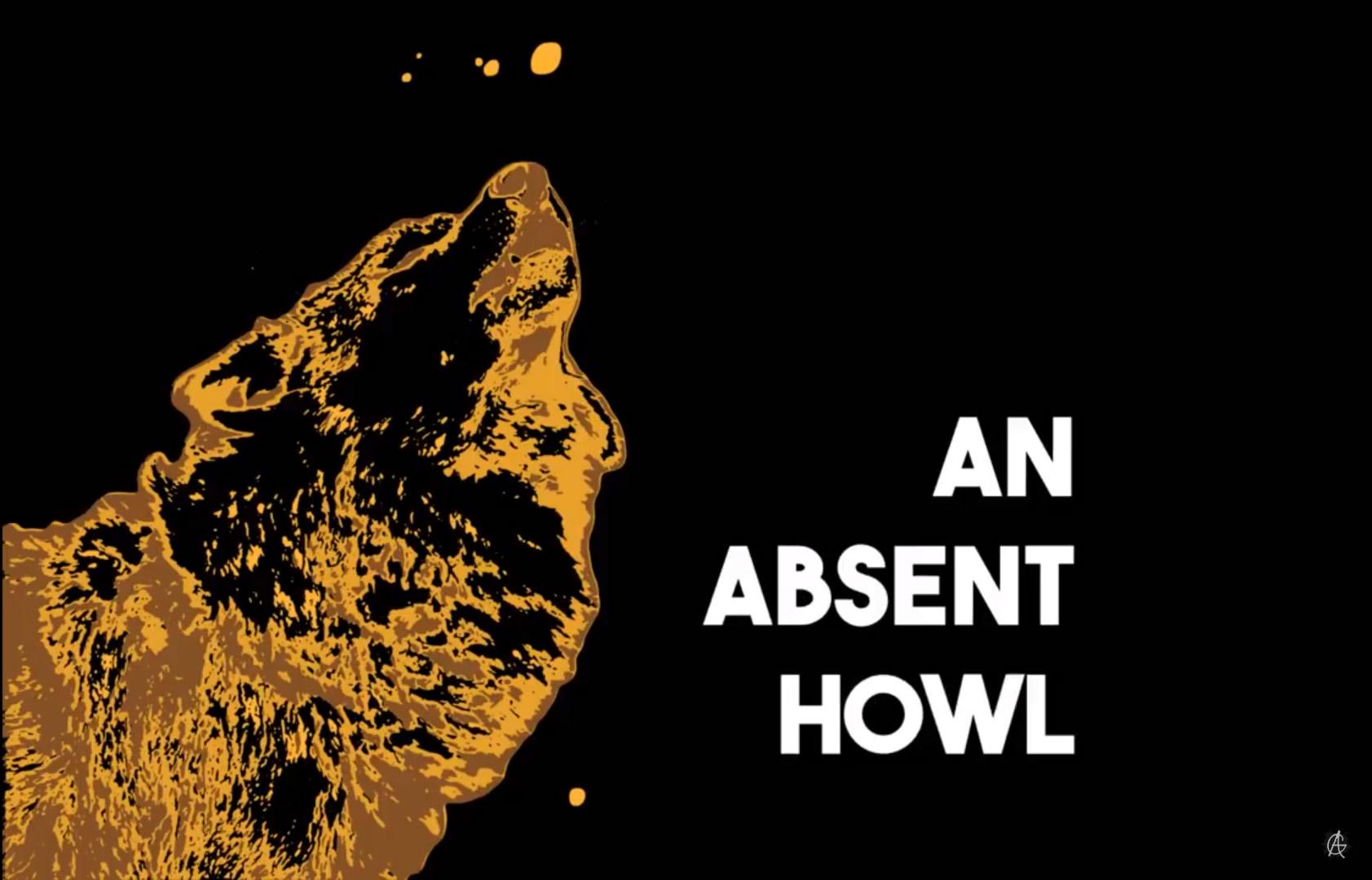 An Absent Howl
