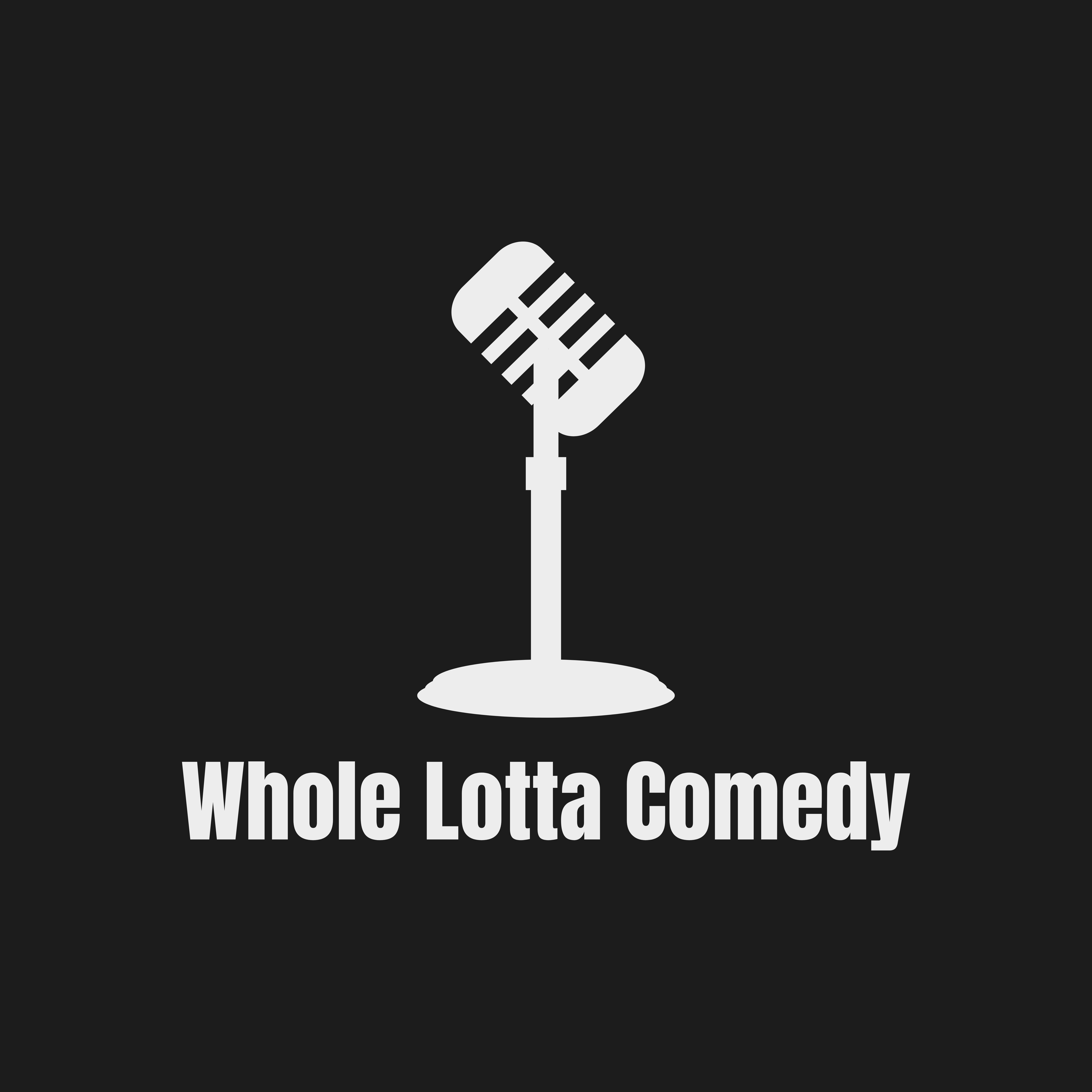 Whole Lotta Comedy 4