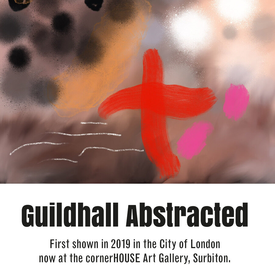 Guildhall Abstracted - An exhibition of work by Terry Cripps